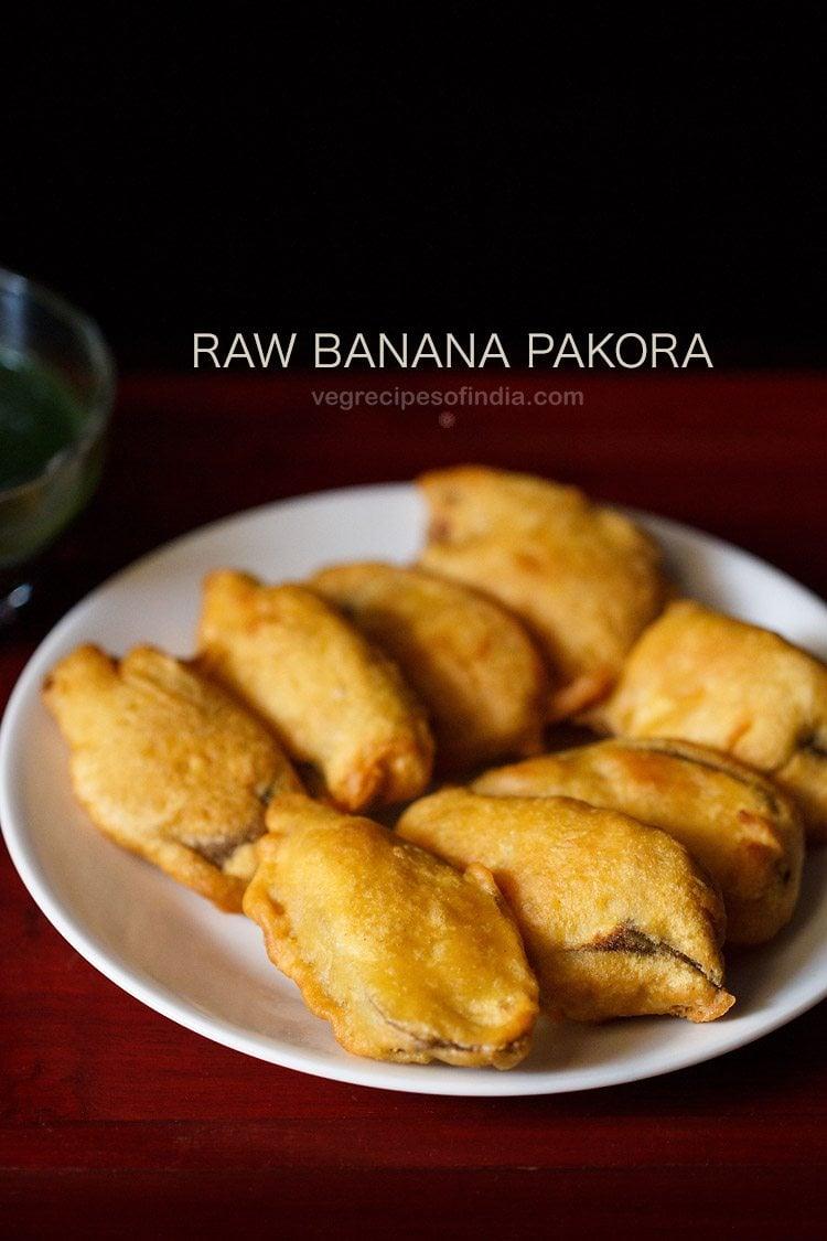 raw banana pakora recipe