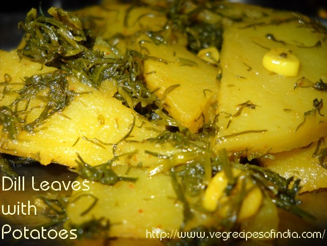Dill Leaves Indian Recipe with Potatoes: Potatoes and Dill Leaves Indian Recipe