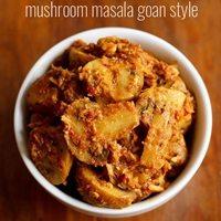 goan mushroom masala recipe