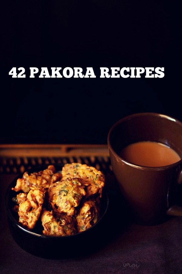 pakora recipes, pakoda recipes, bajji recipes, fritters recipes