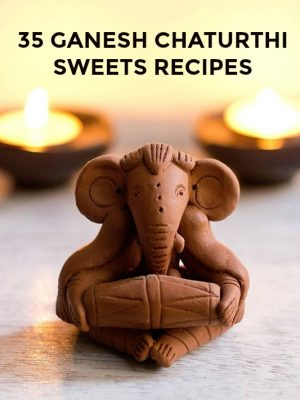 ganesh chaturthi sweet recipes, sweets recipes for ganesh chaturthi festival