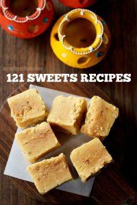 diwali sweets recipes, 121 diwali sweets recipes, easy diwali sweets snacks