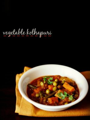 veg kolhapuri recipe, how to make veg kolhapuri recipe