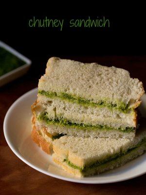 chutney sandwich, chutney sandwich recipe