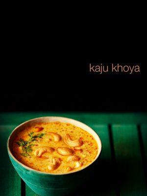 kaju khoya recipe