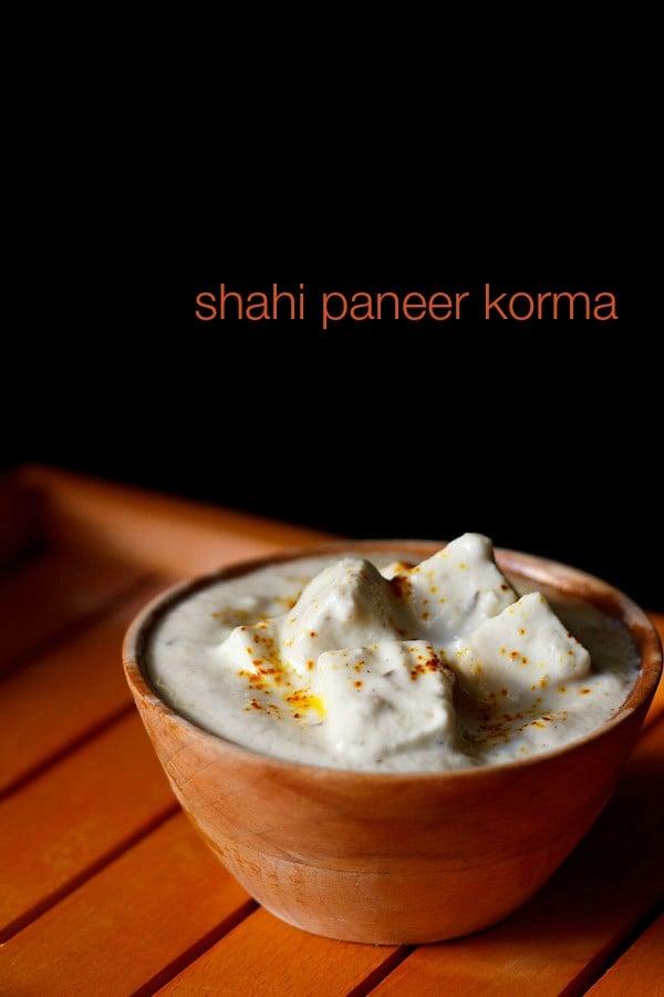 paneer korma recipe, how to make mughlai shahi paneer korma recipe
