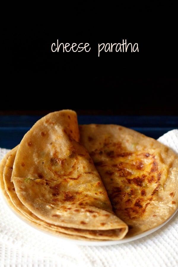 cheese paratha, cheese paratha recipe