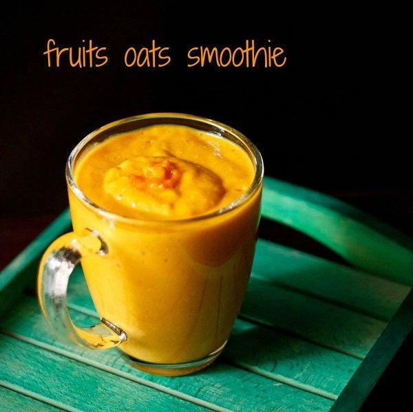 oats smoothie recipe, fruits oats smoothie recipe