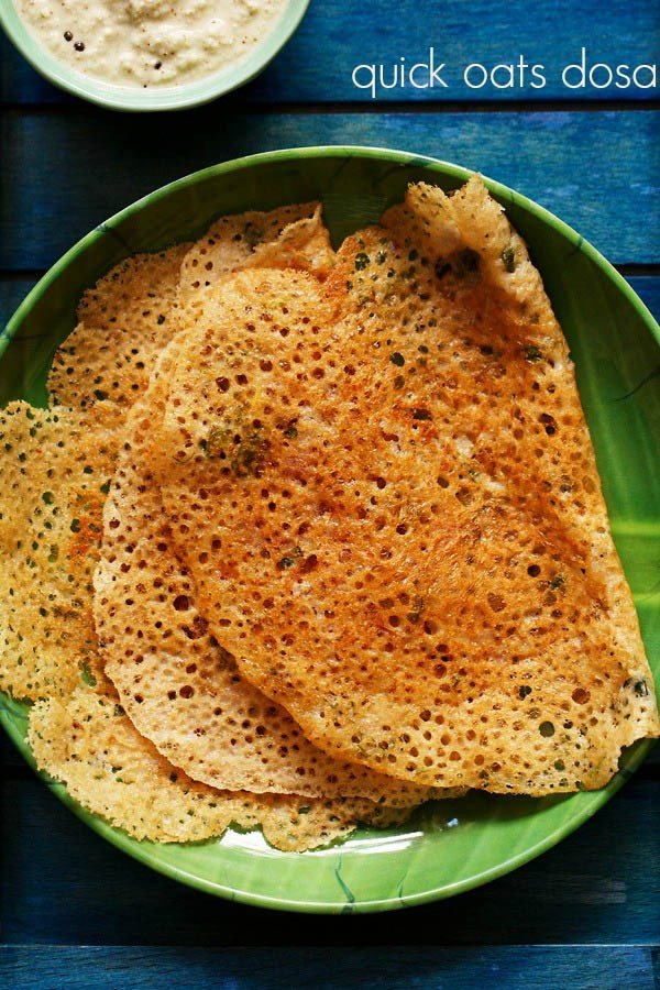 oats dosa recipe, quick and instant oats dosa recipe | oats recipes