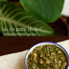 colocasia leaves gravy recipe, alu chi patal bhaji recipe