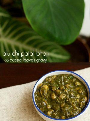 colocasia leaves gravy recipe, alu chi patal bhaji recipe