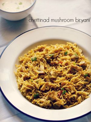 mushroom biryani recipe, how to make mushroom biryani chettinad style