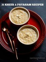 kheer recipes | payasam recipes, collection of 31 kheer & payasam recipes