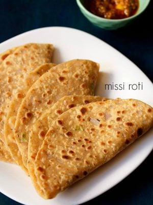 missi roti recipe, how to make missi roti