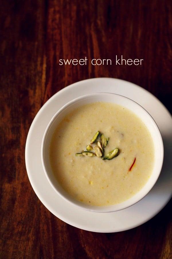 corn kheer, sweet corn kheer recipe