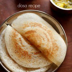 dosa recipe, dosa batter recipe, how to make dosa recipe