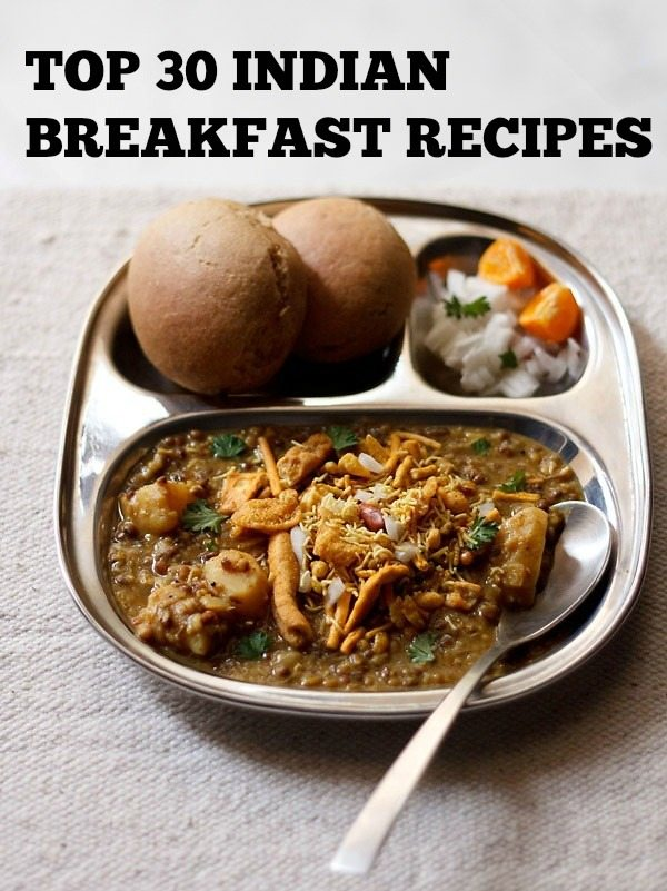 top 30 breakfast recipes | collection of 30 best indian ...
