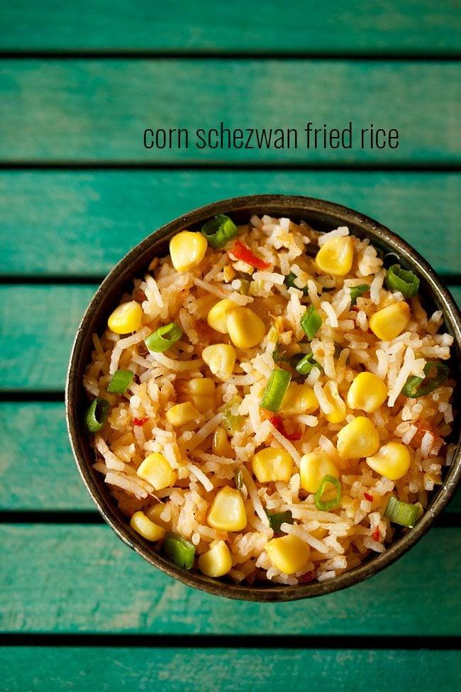 corn schezwan fried rice recipe – spicy sweet corn schezwan fried rice