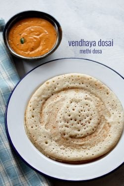 vendhaya dosa recipe, how to make vendhaya dosai | methi dosa recipe