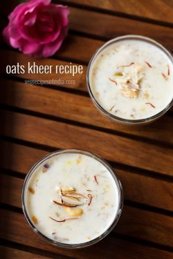 oats kheer recipe, how to make oats kheer recipe | oats recipes