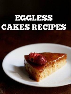 cakes recipes | collection of 20 popular eggless cakes recipes