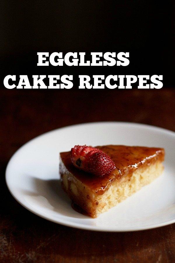 top 20 eggless cakes recipes | top 20 popular eggless cakes recipes