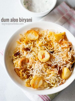 hyderabadi dum aloo biryani recipe