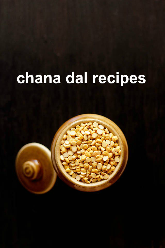 chana dal recipes | bengal gram recipes | 21 indian chana dal recipes