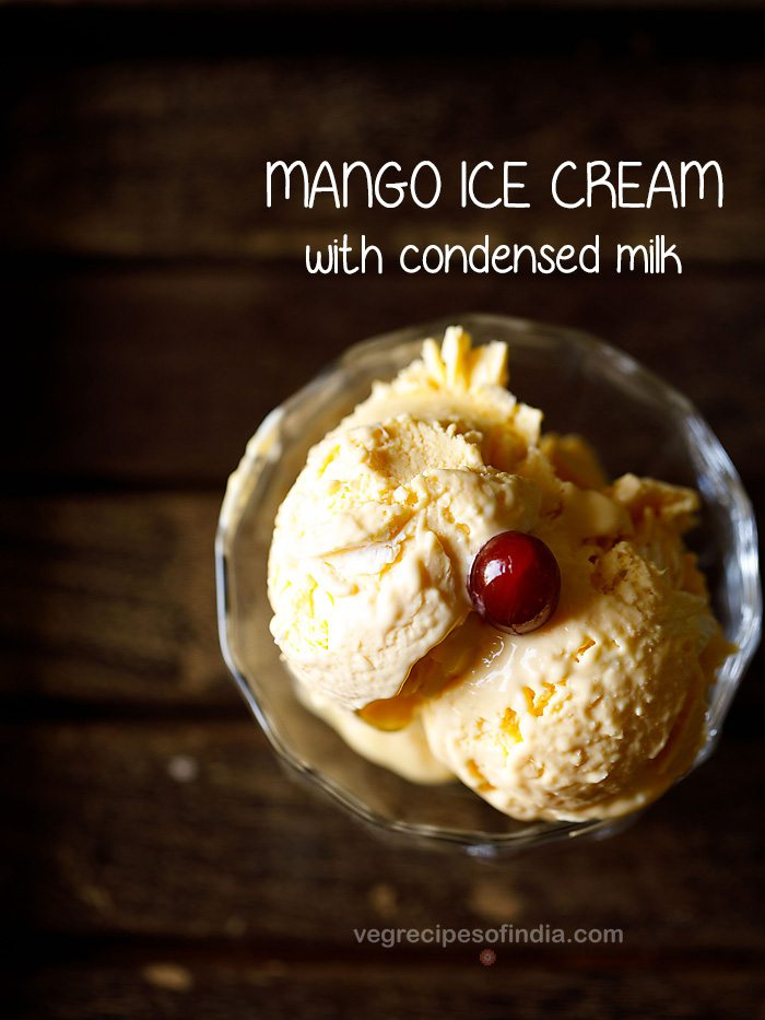 One Bowl 3 Ingredient Mango Ice Cream With Condensed Milk