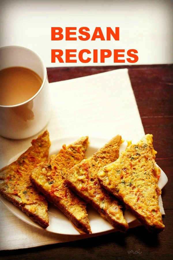 besan recipes, gram flour recipes