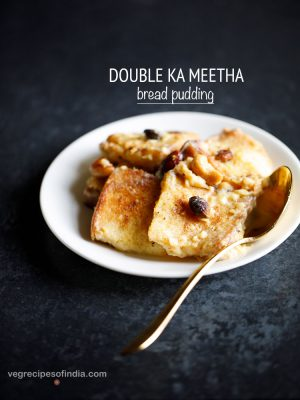 double ka meetha , double ka meetha recipe