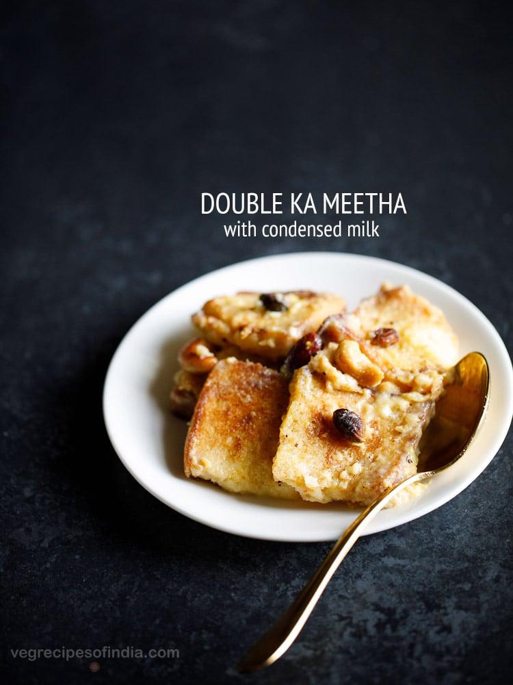 double ka meetha recipe with condensed milk