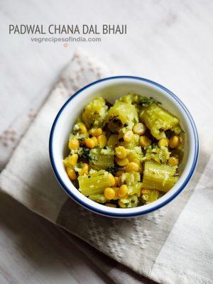 chana dal padwal bhaji recipe