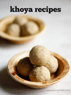 khoya recipes, mawa recipes