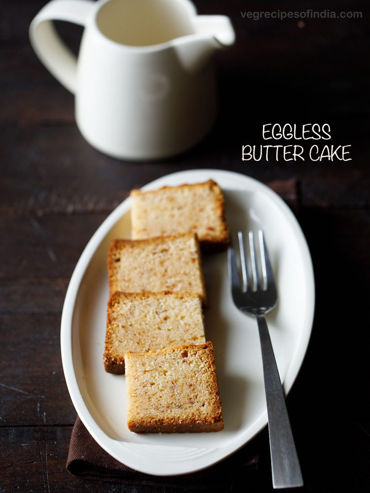 butter cake, eggless butter cake recipe