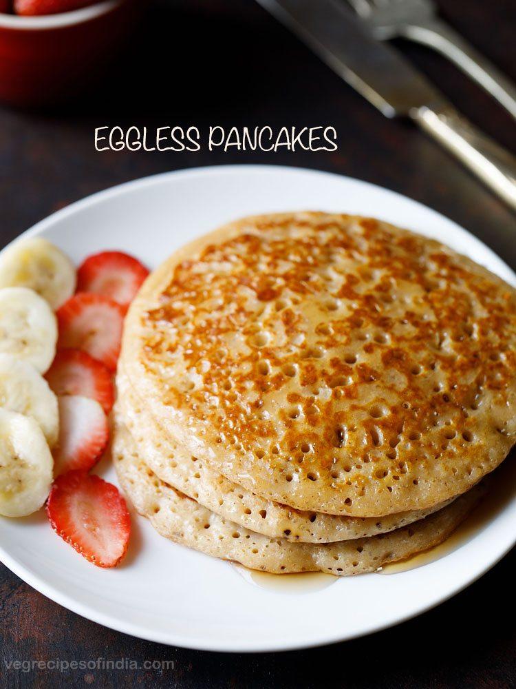 Eggless Pancake Recipe Fluffy Whole Wheat Pancake Recipe