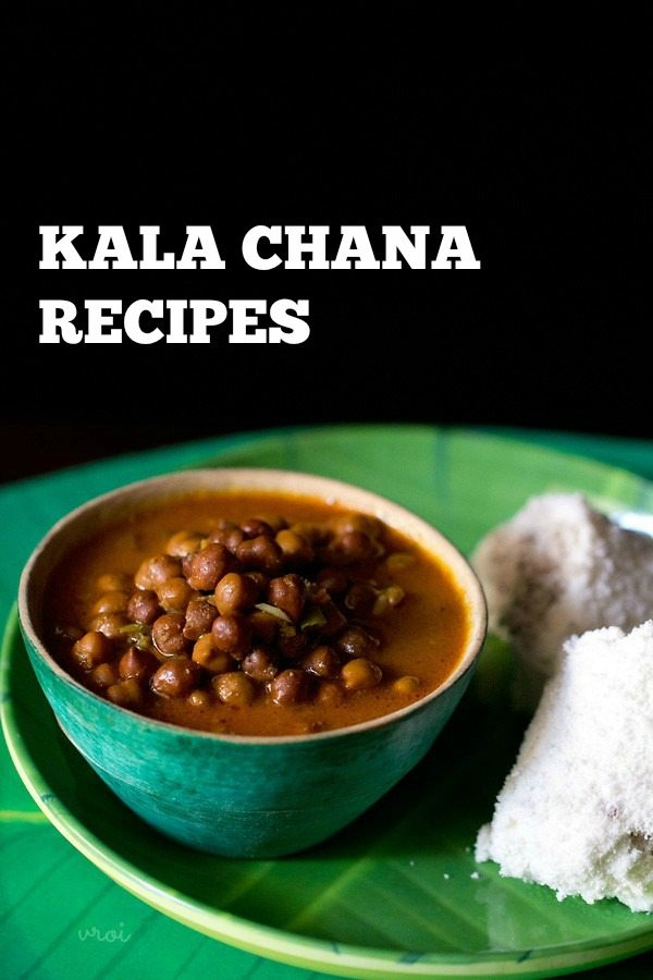 kala chana recipes, black chickpeas recipes, brown chickpeas recipes