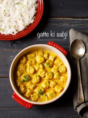 gatte ki sabji recipe, how to make gatte ki sabji | besan ki sabji