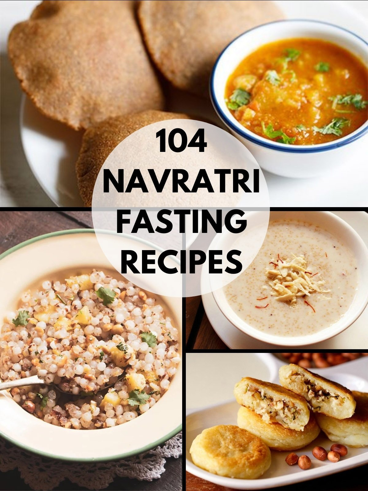 Collage of four navratri recipes with a bold heading of 104 navratri fasting recipes in a center circle